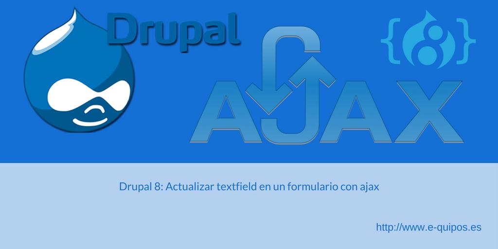 Cabecera Drupal 8: Actualizar textfield en formulario con ajax