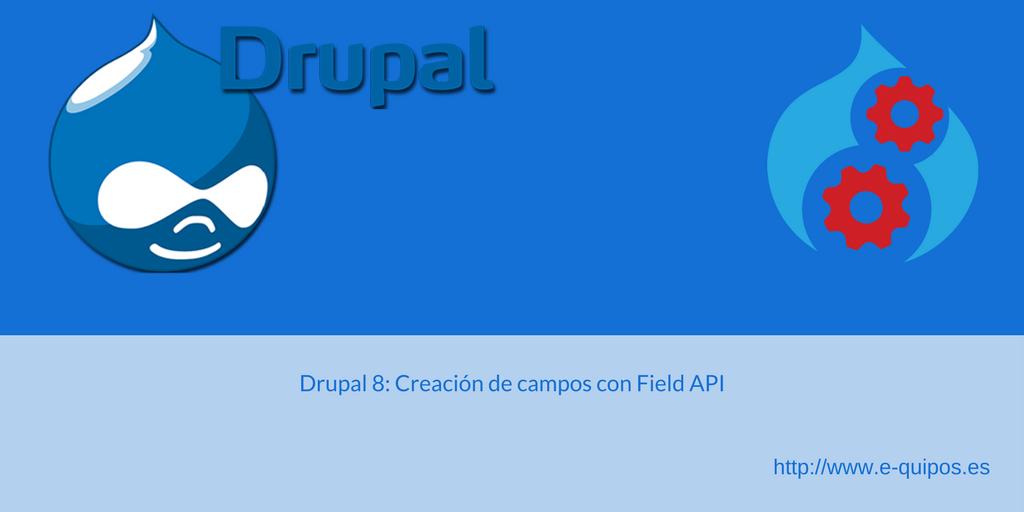 Drupal 8: Creación de campos con Field API