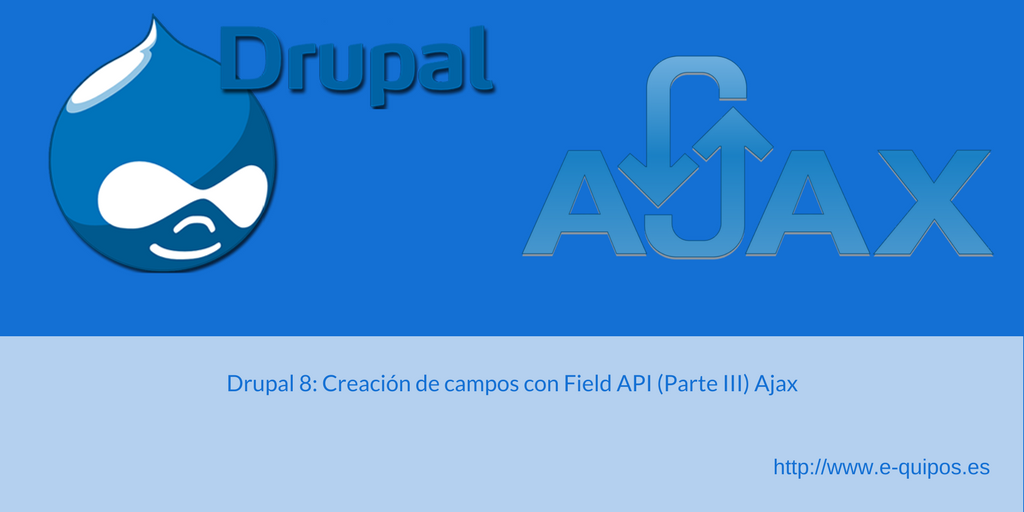 Imagen Drupal 8: Creación de campos con Field API (Parte III) Ajax