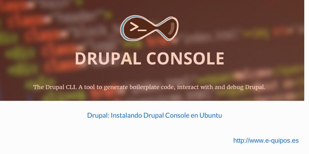Cabecera - Drupal: Instalando Drupal Console en Ubuntu