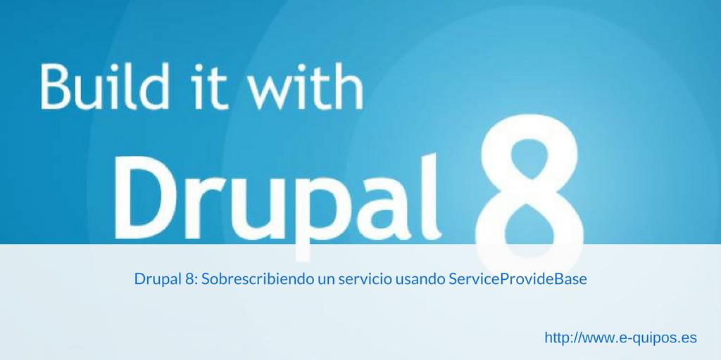 Cabecera - Drupal 8: Sobrescribiendo un servicio usando ServiceProvideBase