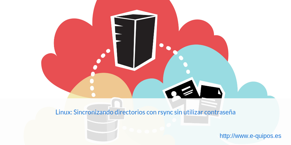 Linux: Sincronizando directorios con Rsync sin utilizar contraseña