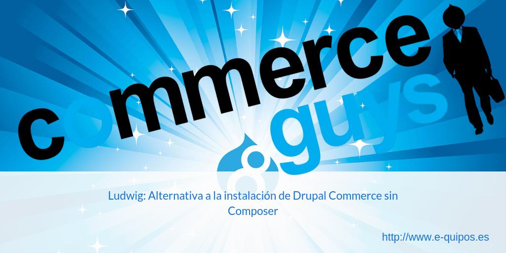 Cabecera - Ludwig: Alternativa a la instalación de Drupal Commerce sin Composer