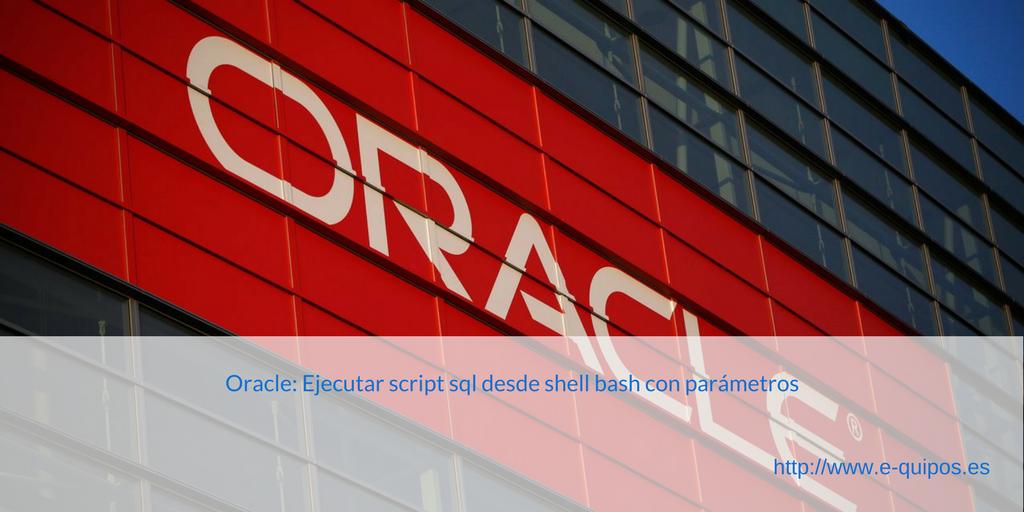 Imagen Oracle: Ejecutar script sql desde shell bash con parámetros