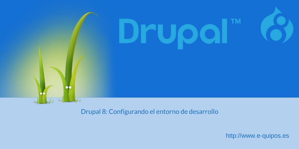 Cabecera de Drupal 8: Configurando el entorno de desarrollo