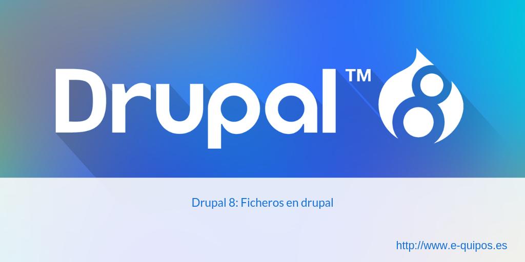 Cabecera Drupal 8: Ficheros en drupal