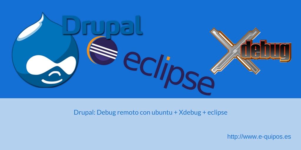 Cabecera Drupal: Debug remoto con ubuntu + eclipse + xdebug + eclipse