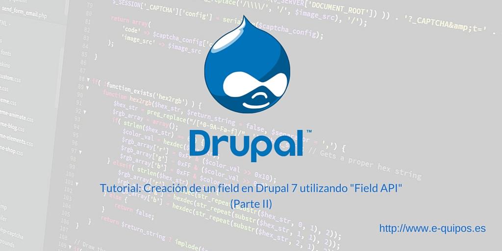 Tutorial: Creación de un field en Drupal 7 mediante Field API (Parte II)