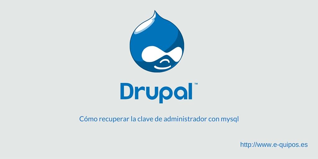 Imagen Cabecera - Drupal Cómo recuperar la clave de administrador con mysql