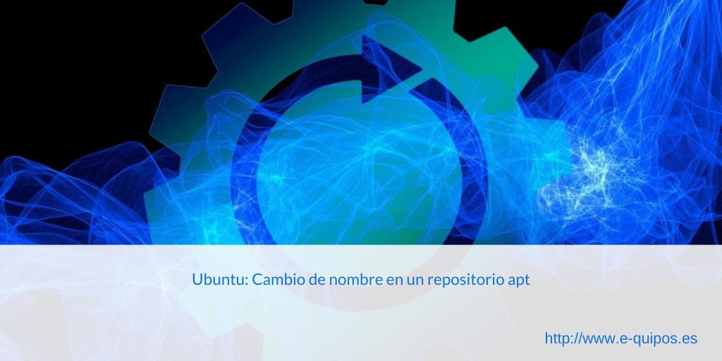 Cabecera Ubuntu: Cambio de nombre en el repositorio apt
