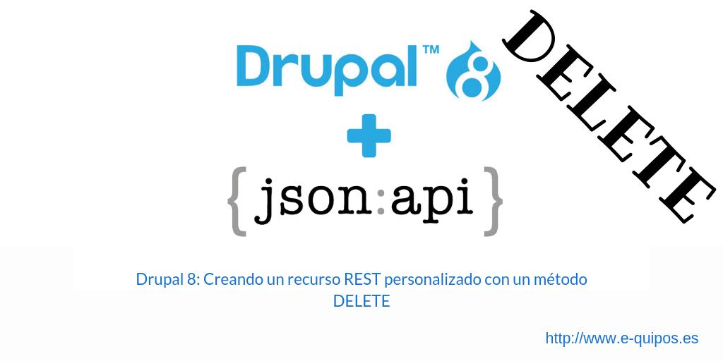 Cabecera de Drupal 8: Creando un recurso REST personalizado con un método DELETE