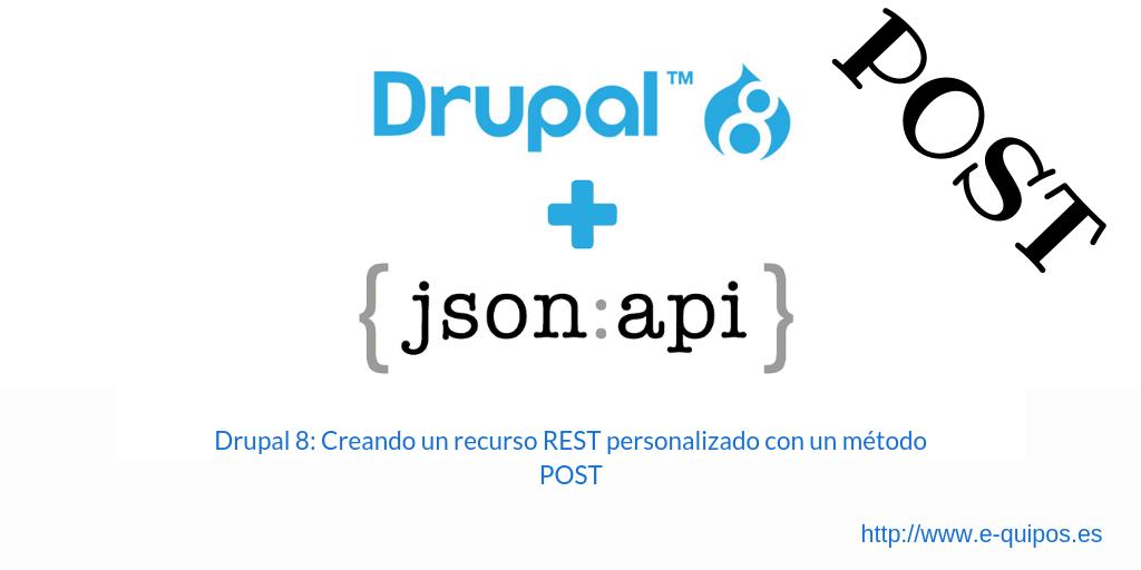 Cabecera Drupal 8: Creando un recurso REST personalizado con un método POST