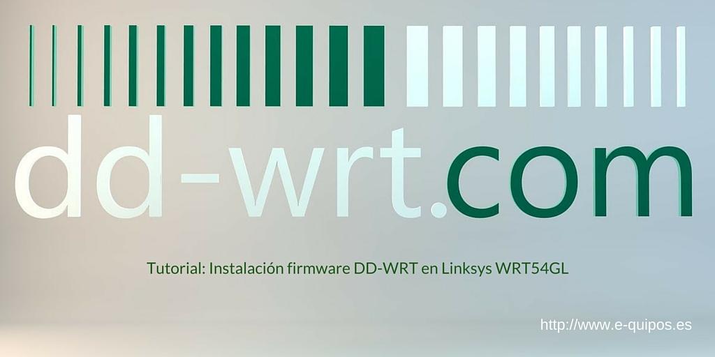 Cabecera - Instalación firmware DD-WRT en Linksys WRT54GL